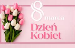Wszystkiego najlepszego z okazji Dnia Kobiet